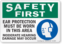 Ear Protection Must Be Worn Safety First Sign