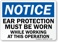 Notice Ear Protection Worn Operation Sign