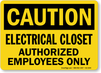 Electrical Closet Authorized Employees Caution Sign