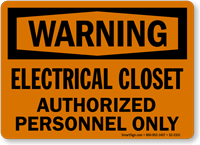 Electrical Closet Authorized Personnel Warning Sign