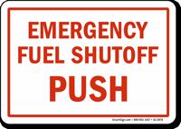 Emergency Fuel Shutoff Push Emergency Shut Off Sign