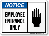 Notice Employee Entrance Only Sign