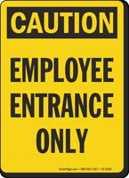 Employee Entrance Only OSHA Caution Sign