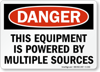 Equipment Powered By Multiple Sources OSHA Danger Sign