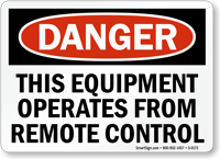 Danger: Equipment Operates From Remote Control Sign