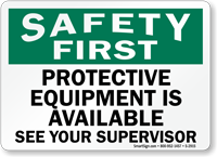 Safety First Protective Equipment Available Sign