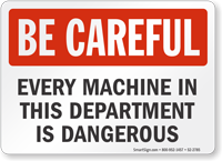 Every Machine Is Dangerous Be Careful Sign