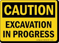 Excavation In Progress OSHA Caution Sign