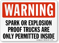 Spark Explosion Proof Trucks Only Permitted Sign