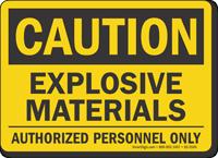 Explosive Materials Authorized Personnel Caution Sign