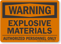 Explosive Materials Authorized Personnel Warning Sign