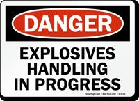 Explosives Handling In Progress OSHA Danger Sign