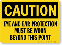 Caution Eye Ear Protection Must Be Worn Sign