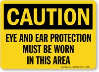 Eye and Ear Protection Must Be Worn Sign