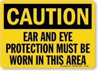 Caution Ear Eye Protection Must Be Worn Sign