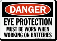 Danger Eye Protection Worn Batteries Sign