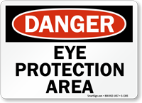Danger Eye Protection Area Sign