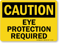 OSHA Caution Eye Protection Required Sign