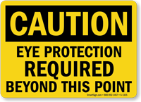 Caution Eye Protection Required Beyond Sign