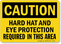 Caution Hard Hat and Eye Protection Sign