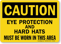 Must Wear Eye Protection Hard Hat Sign