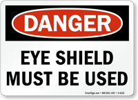 Eye Shield Must Be Used Danger Sign