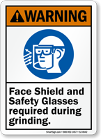Face Shield Safety Glasses Required During Grinding Sign