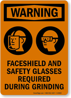 Faceshield Safety Glasses Required During Grinding Warning Sign