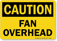 Fan Overhead OSHA Caution Sign