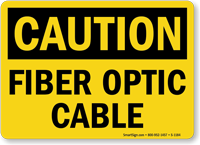 Fiber Optic Cable OSHA Caution Sign