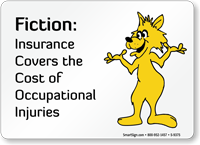 Fiction Insurance Covers Cost Of Occupational Injuries Sign
