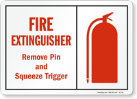 Fire Extinguisher Remove Pin Squeeze Trigger Sign
