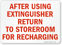 After Using Extinguisher Return To Storeroom Sign
