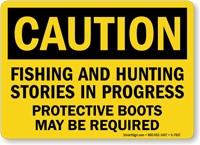 Fishing And Hunting Stories In Progress Caution Sign