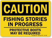Fishing In Progress Boots Required Caution Sign