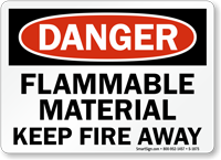 Flammable Material Keep Fire Away Danger Sign