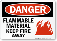 Flammable Material Keep Fire Away Sign, OSHA Danger