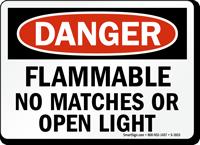 OSHA Danger, Flammable No Matches Open Light Sign