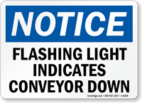 Flashing Light Indicates Conveyor Down OSHA Notice Sign