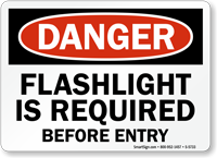 Flashlight Is Required Before Entry Danger Sign