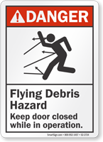 Flying Debris Hazard Keep Door Closed ANSI Danger Sign