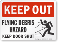 Flying Debris Hazard Keep Door Shut Keep Out Sign