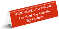Food May Contain Egg Products Tent Sign