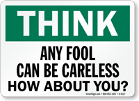 Fool Can Be Careless How About You? Sign