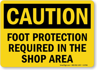 Foot Protection Required In Shop Caution Sign
