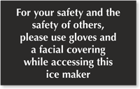 For Your Safety Use Gloves While Accessing Ice Maker Sign