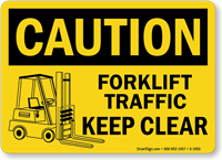 OSHA Caution Forklift Traffic Keep Clear Sign