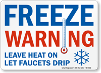 Leave Heat On Let Drip Freeze Warning Sign