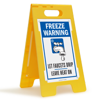 Freeze Warning Let's Faucets Drip Standing Floor Sign