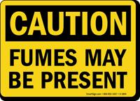Fumes May Be Present Sign, OSHA Caution